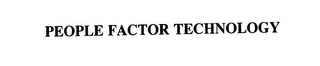 mark for PEOPLE FACTOR TECHNOLOGY, trademark #76153042