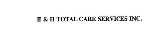 mark for H & H TOTAL CARE SERVICES INC., trademark #76153745