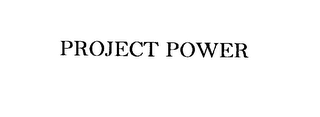 mark for PROJECT POWER, trademark #76158545