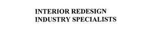 mark for INTERIOR REDESIGN INDUSTRY SPECIALISTS, trademark #76161524