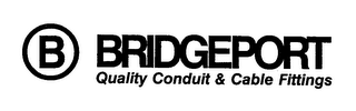 mark for B BRIDGEPORT QUALITY CONDUIT & CABLE FITTINGS, trademark #76162934
