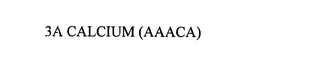 mark for 3A CALCIUM (AAACA), trademark #76163719