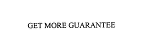 mark for GET MORE GUARANTEE, trademark #76165852