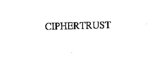 mark for CIPHERTRUST, trademark #76166013