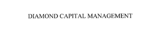mark for DIAMOND CAPITAL MANAGEMENT, trademark #76167298