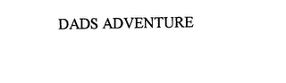 mark for DADS ADVENTURE, trademark #76170570