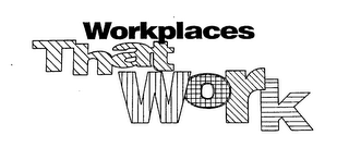 mark for WORKPLACES THAT WORK, trademark #76170744