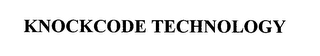mark for KNOCKCODE TECHNOLOGY, trademark #76171298
