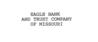 mark for EAGLE BANK AND TRUST COMPANY OF MISSOURI, trademark #76179079