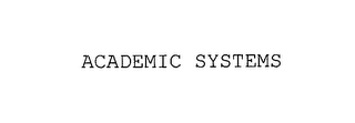 mark for ACADEMIC SYSTEMS, trademark #76179314