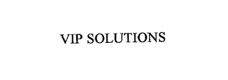 mark for VIP SOLUTIONS, trademark #76180602
