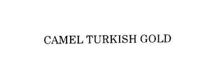 mark for CAMEL TURKISH GOLD, trademark #76181130