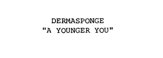 "mark for DERMASPONGE ""A YOUNGER YOU"", trademark #76181155"