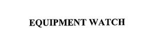 mark for EQUIPMENT WATCH, trademark #76183093