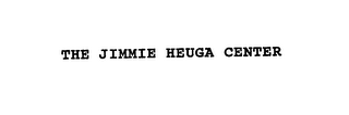 mark for THE JIMMIE HEUGA CENTER, trademark #76183971