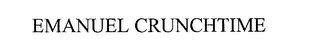 mark for EMANUEL CRUNCHTIME, trademark #76185177
