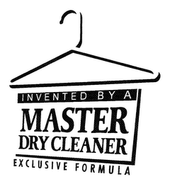 mark for INVENTED BY A MASTER DRY CLEANER EXCLUSIVE FORMULA, trademark #76185492