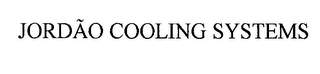 mark for JORDAO COOLING SYSTEMS, trademark #76187524