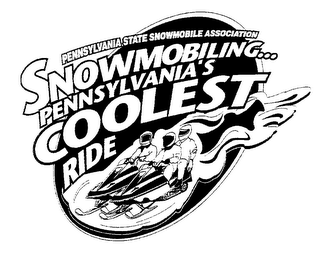 mark for PENNSYLVANIA STATE SNOWMOBILE ASSOCIATION SNOWMOBILING...PENNSYLVANIA'S COOLEST RIDE, trademark #76187892