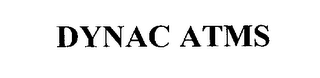 mark for DYNAC ATMS, trademark #76187968