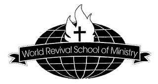 mark for WORLD REVIVAL SCHOOL OF MINISTRY, trademark #76189021
