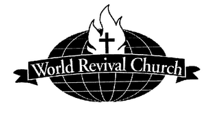 mark for WORLD REVIVAL CHURCH, trademark #76189090