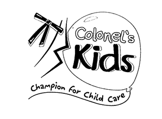 mark for COLONEL'S KIDS CHAMPION FOR CHILD CARE, trademark #76190601