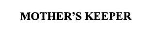 mark for MOTHER'S KEEPER, trademark #76192716