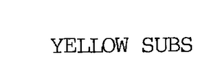 mark for YELLOW SUBS, trademark #76193519