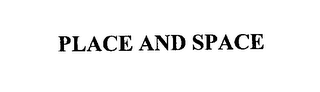 mark for PLACE AND SPACE, trademark #76195849