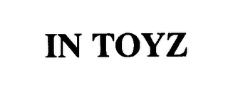 mark for IN TOYZ, trademark #76196502