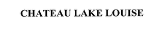 mark for CHATEAU LAKE LOUISE, trademark #76199501