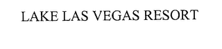 mark for LAKE LAS VEGAS RESORT, trademark #76200292