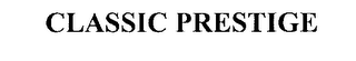 mark for CLASSIC PRESTIGE, trademark #76200736