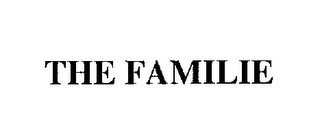 mark for THE FAMILIE, trademark #76202203