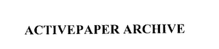 mark for ACTIVEPAPER ARCHIVE, trademark #76204603