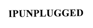 mark for IPUNPLUGGED, trademark #76204619