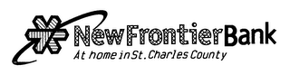 mark for NEWFRONTIERBANK AT HOME IN ST. CHARLES COUNTY, trademark #76205908