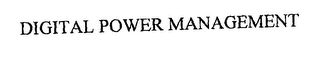 mark for DIGITAL POWER MANAGEMENT, trademark #76207018