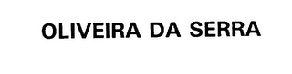mark for OLIVEIRA DA SERRA, trademark #76207707