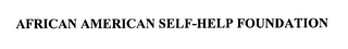 mark for AFRICAN AMERICAN SELF-HELP FOUNDATION, trademark #76207746
