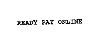 readypayonline Ready Pay Online - Trademark #76208061, Owner: J.P. MORGAN CHASE