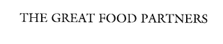 mark for THE GREAT FOOD PARTNERS, trademark #76210580