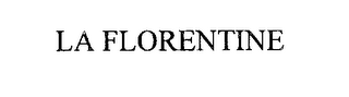mark for LA FLORENTINE, trademark #76212542