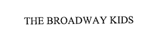 mark for THE BROADWAY KIDS, trademark #76213094