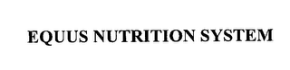 mark for EQUUS NUTRITION SYSTEM, trademark #76215281