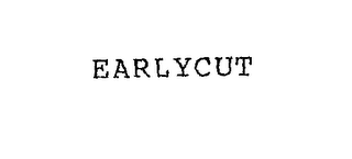 mark for EARLYCUT, trademark #76216644