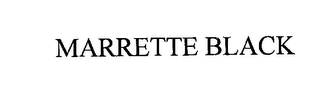 mark for MARRETTE BLACK, trademark #76216878