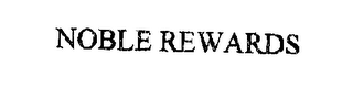 mark for NOBLE REWARDS, trademark #76217007