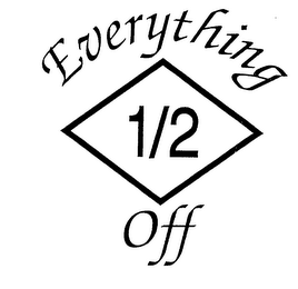 mark for EVERYTHING 1/2 OFF, trademark #76218722
